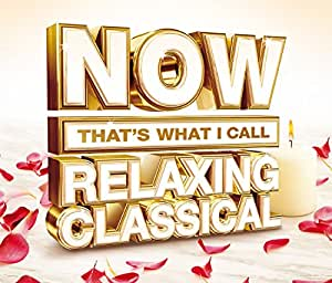 Now That's What I Call Relaxing Classical