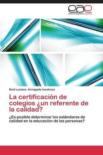 La certificación de colegios ¿un referente de la calidad? por Arriagada Inostroza Raúl Luciano