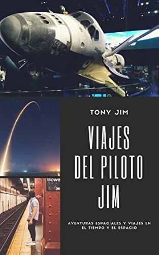 Viajes del piloto Jim (Aventuras del piloto Jim nº 3) por Tony Jim Jr.