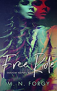 Free Ride (Shadow Keepers MC Book 1) by [Forgy, M.N.]