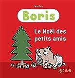Le Noël des petits amis | Mathis, Jean-Marc (1965-....). Auteur