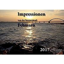 Impressionen von der Sonneninsel Fehmarn - Fotokalender 2017