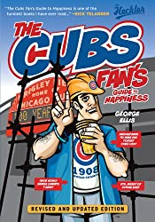 The Cubs Fan's Guide to Happiness (The Heckler)