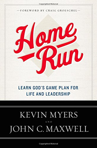 Home Run Learn God S Game Plan For Life And Leadership