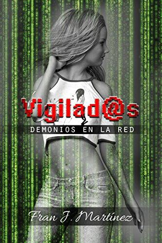 Vigilad@s: Demonios en la red (Universo SiCon nº 1) por Francisco J. Martínez
