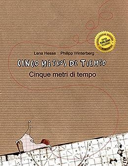 Cinco metros de tiempo/Cinque metri di tempo: Libro infantil ilustrado español-italiano (Edición bilingüe) (Spanish Edition) par [Winterberg, Philipp, Hesse, Lena]
