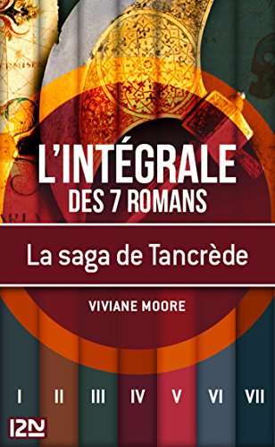 La saga de Tancrède le Normand - intég...