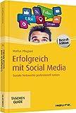 Erfolgreich mit Social Media: Soziale Netzwerke professionell nutzen
