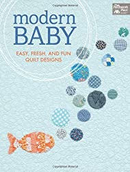 Modern Baby: Easy, Fresh, and Fun Quilt Designs (That Patchwork Place)