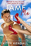 Tame Me: A fun, steamy romance. (Stilettos and Secrets Book 4)