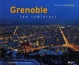Grenoble en lumières : Edition bilingue français-anglais