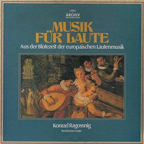 Konrad Ragossnig - Musik Für Laute - Aus Der Blütezeit Der Europäischen Lautenmusik - Archiv Produktion - 2723 061