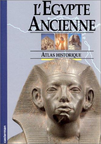 L'Egypte Ancienne. Atlas historique par Geraldine Harris