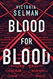 Blood for Blood (Ziba MacKenzie Book 1) by Victoria Selman