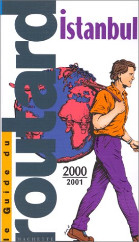 Guide du routard : Istanbul, 2000-2001