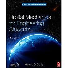 Orbital Mechanics for Engineering Students (Aerospace Engineering) (Elsevier Aerospace Engineering)