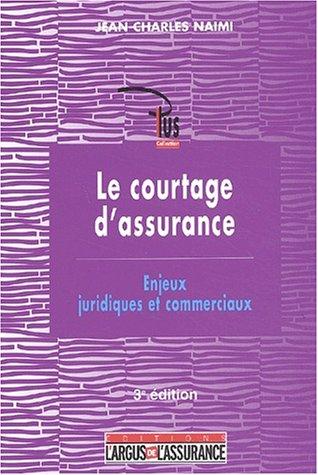 Le courtage d'assurance : Enjeux juridiques et commerciaux par Jean-Charles Naimi