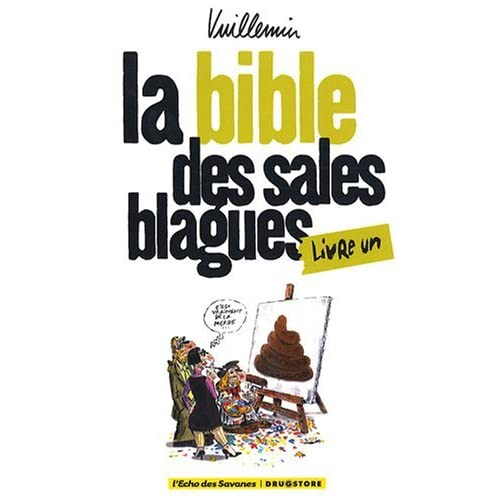 La bible des sales blagues, Tome 1 (French Edition) by VUILLEMIN(2008-10-10)