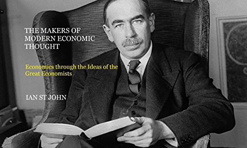 the-makers-of-modern-economic-thought-economics-through-the-ideas-of-the-great-economists