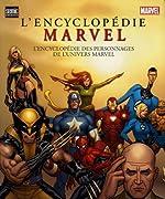 L'encyclopédie Marvel - L'encyclopédie des personnages de l'univers Marvel de Marvel