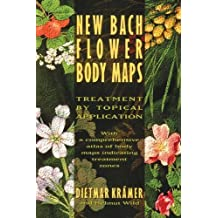 New Bach Flower Body Maps: Treatment by Topical Application by Dietmar Kr??mer (1996-05-01)