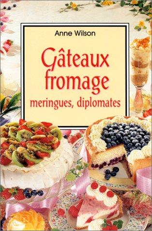 Gâteaux fromage, meringues, diplomates par Anne Wilson