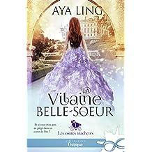 La vilaine belle-soeur: Les contes inachevés, T1