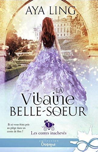 Couverture du livre La vilaine belle-sœur: Les contes inachevés, T1
