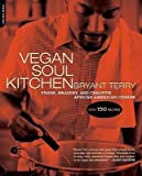 [( By Terry, Bryant ( Author )Vegan Soul Kitchen: Fresh, Healthy, and Creative African American Cuisine Paperback Mar- 03-2009 )]