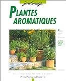 Image de Plantes aromatiques : Culture à la fenêtre, sur le balcon, en terrasse, les conseils d'une spécialiste pour les cultiver, les soigner, les multipli