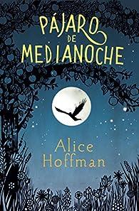 Pájaro de medianoche par Alice Hoffman