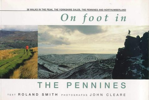 On Foot in Pennines: 38 Walks in the Peak, the Yorkshire Dales, the North and South Pennines and Northumberland