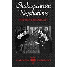 Shakespearean Negotiations: The Circulation of Social Energy in Renaissance England (Clarendon Paperbacks) by Stephen J. Greenblatt (1990-04-12)