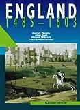 Cover of: Flagship History – England 1485–1603: A-level | Derrick Murphy, Allan Keen, MIchael Tillbrook, Patrick Walsh-Atkins