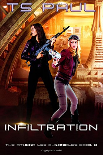 Infiltration: Volume 8 (Athena Lee Chronicles)