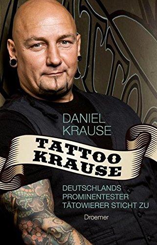 Preisvergleich Produktbild Tattoo Krause: Deutschlands prominentester Tätowierer sticht zu