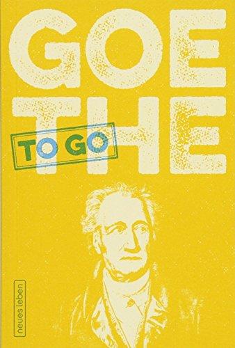 GOETHE to go: Ein tüchtig Wort von Johann Wolfgang von Goethe