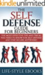 Self Defense: The SELF DEFENSE Guide...