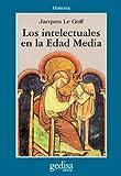 Los Intelectuales En La Edad Media (Cla-De-Ma)