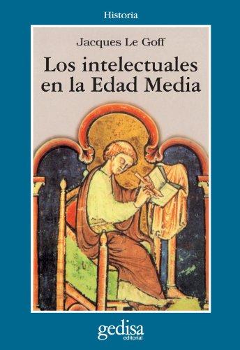 Los Intelectuales En La Edad Media (Cla-De-Ma) por Jacques Le Goff