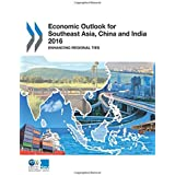 Economic Outlook for Southeast Asia, China and India 2016: Enhancing Regional Ties: Edition 2016