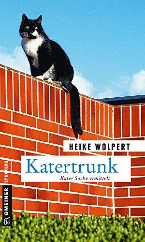 Katertrunk: Kriminalroman (Kater Socke 3) von [Wolpert, Heike]