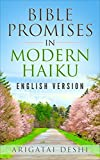 Bible Promises In Modern Haiku, English Version: Volume 1 (Bible Promises In Modern Haiku English Version)