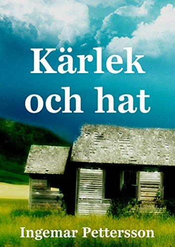 Kärlek och hat (Swedish Edition) por Ingemar Pettersson