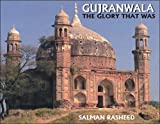 Gujranwala: The Glory That Was