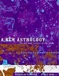 the New Astrology: The Art and Science of the Stars
