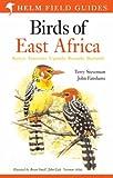Birds of East Africa: Kenya, Tanzania, Uganda, Rwanda, Burundi (Helm Field Guides)