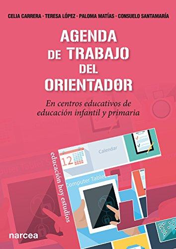 Agenda de trabajo del Orientador: En centros educativos de educación infantil y primaria (Educación Hoy Estudios nº 138)