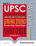 UPSC CIVIL SERVICES PAPER I GUIDE FOR IAS, IFS, IPS (1987-2016) General Studies Preliminary Exam. Solved Papers