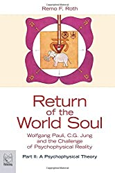 Return of the World Soul, Wolfgang Pauli, C.G. Jung and the Challenge of Psychophysical Reality, Part II: A Psychophysical Theory